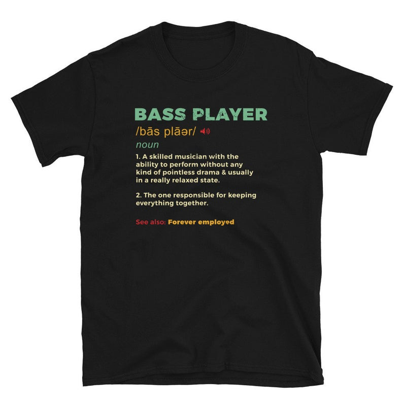 Funny Bass Player T Shirt Bassist Humor Gifts Bass Guitarist image 0