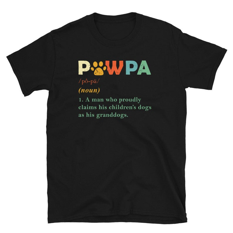 Cute & Funny Paw Papa T Shirt, Dogs, Grandfather, Humor Gift Mom From Son Daughter, Dog Lover, Grandpa, Gag Gift, Grandkids, Unique Gifts