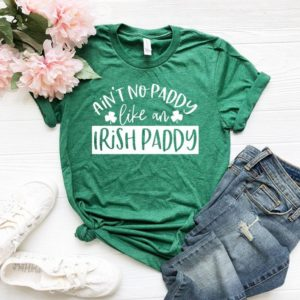 Ain't No Paddy Like An Irish Paddy Unisex T-shirt  Green image 0