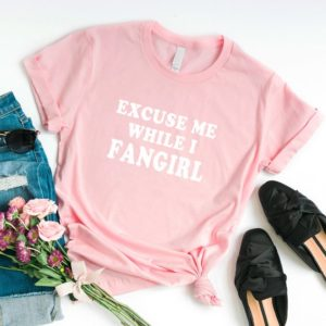 Excuse me while I fangirl Funny TShirts for women Cute Shirt Pink / white print