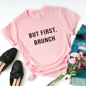 But First Brunch Funny T-Shirt Women cute Shirt with sayings Pink / black print