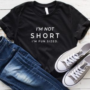 Im fun sized funny shirts for women shirt with quotes graphic Black