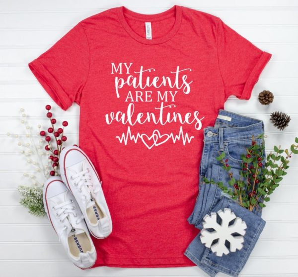 My Patients Are My Valentines Unisex T-shirt – Nurse Valentines Day Shirt – Nurse Shirt – RN Shirt – LVN Shirt – LPN Shirt – Gift For Nurse