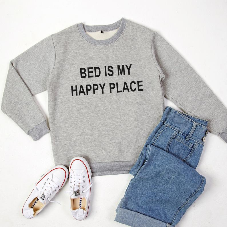 Bed is my happy place sweaters for women jumper pullover Gray