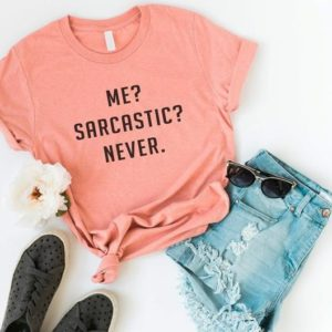 Me sarcastic never Funny T-Shirt T Shirt with sayings Tumblr T Peach / black print