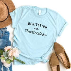 Meditation is my medication Funny Shirts for women T-Shirts Blue / black print