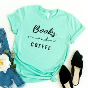 Book lover coffee gift women Funny T-Shirt T Shirt with Green / black print