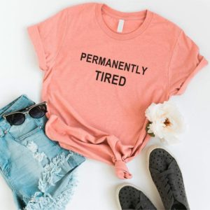 Permanently tired Funny T-Shirt T Shirt with sayings Tumblr Peach / black print