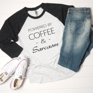 Powered by coffee and sarcasm baseball shirts for women tops White