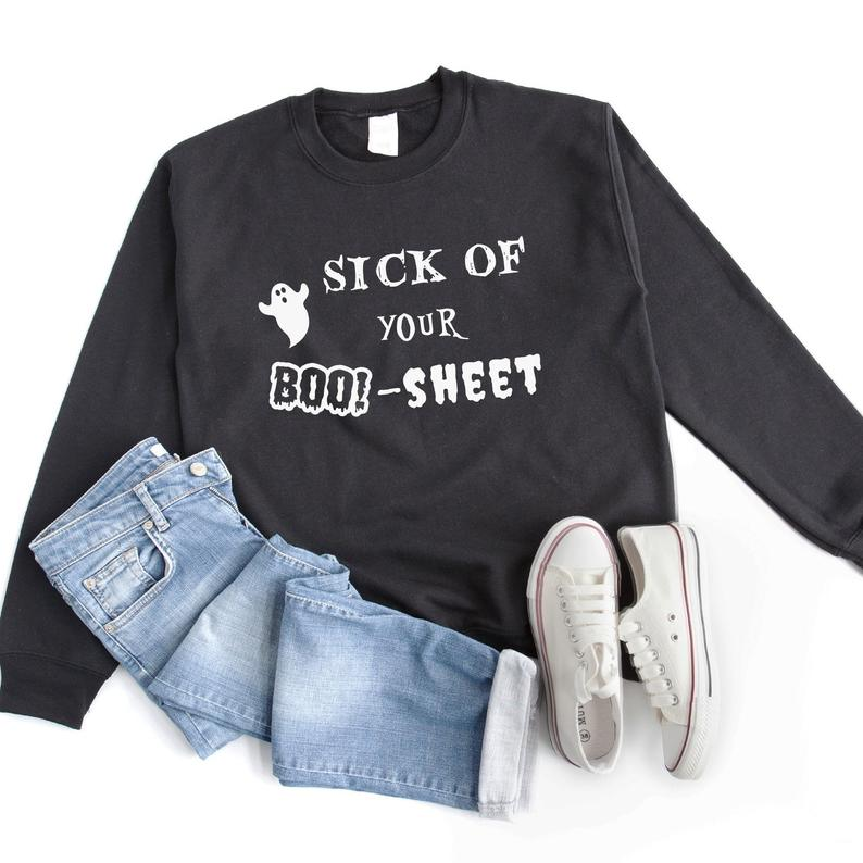 Sick of your boo sheet funny halloween shirts sweatshirt women Black