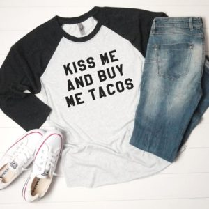Kiss me and buy me Tacos shirt funny graphic tee for womens White