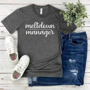 Meltdown Manager Unisex T-shirt  Mom Shirts  Toddler Mom  image 0