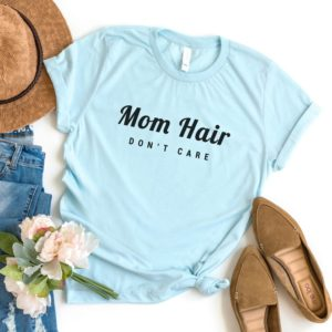 Mom hair dont care funny tshirt for women shirt with saying Blue / black print