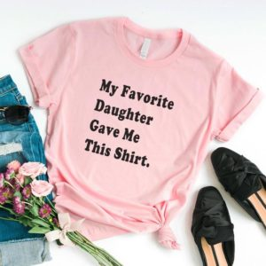 Funny mothers day Favorite daughter graphic tee women shirts Pink / black print