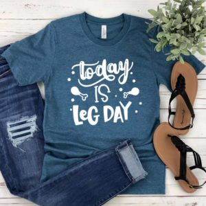 Today Is Leg Day Unisex T-shirt  Turkey T-shirt  image 0