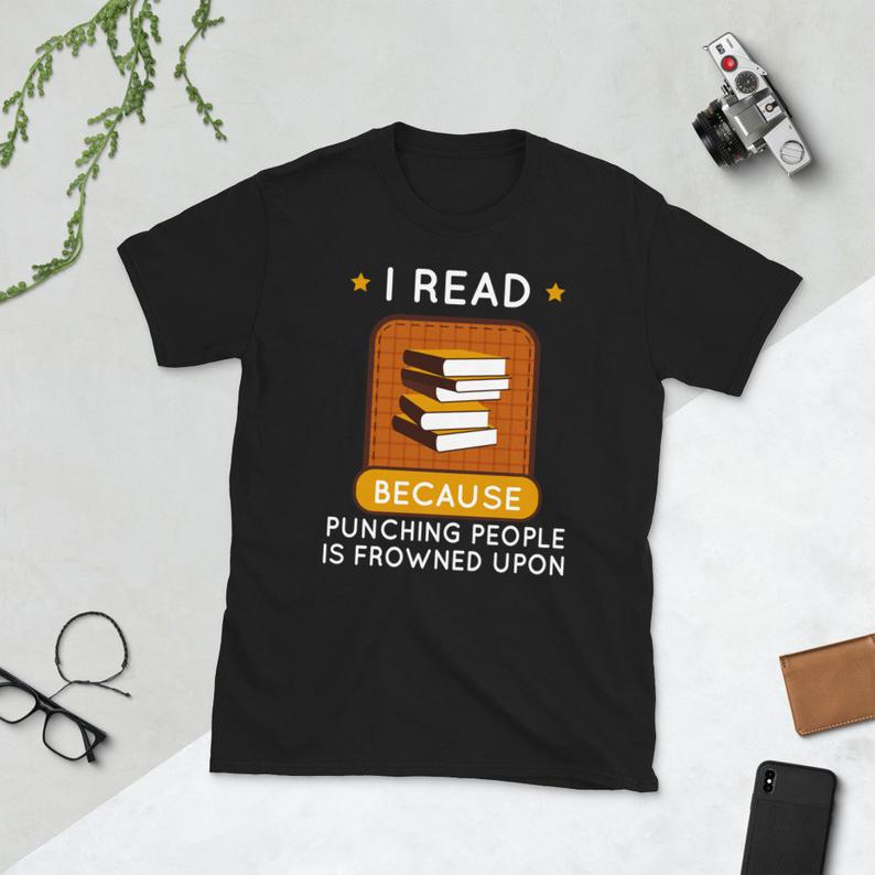 Sarcastic Reading Gift Reader Shirt I Read Because Punching image 0