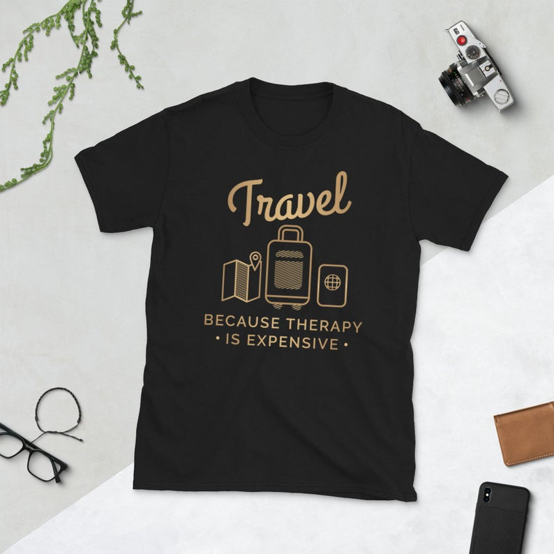 Travel Shirt Adventure Lover Funny Travel Because Therapy Is image 0