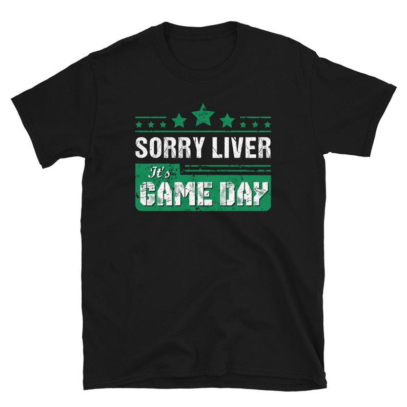 Game Day Shirt Sorry Liver It's Game Day College Football image 0