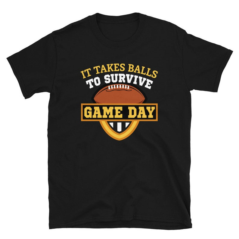 Game Day Shirt It Takes Balls To Survive Game Day College image 0
