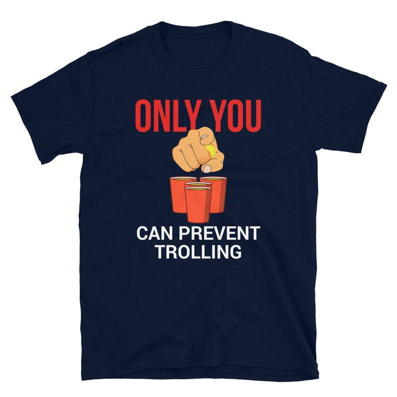 Beer Pong Shirt Only You Can Prevent Trolling Drinking Games image 0